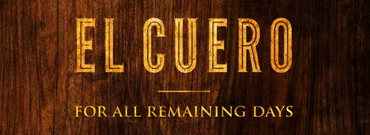 El Cuero - For All Remaining Days