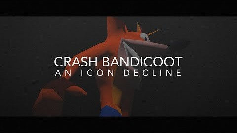 Crash Bandicoot - An Icon Decline
