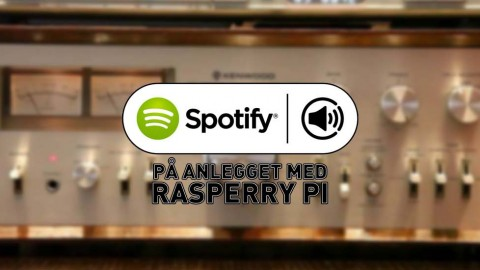 Guide: Spotify Connect på anlegget